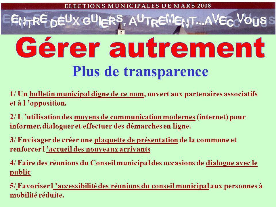 Plus de transparence 1/ Un bulletin municipal digne de ce nom, ouvert aux partenaires associatifs et à l 'opposition.