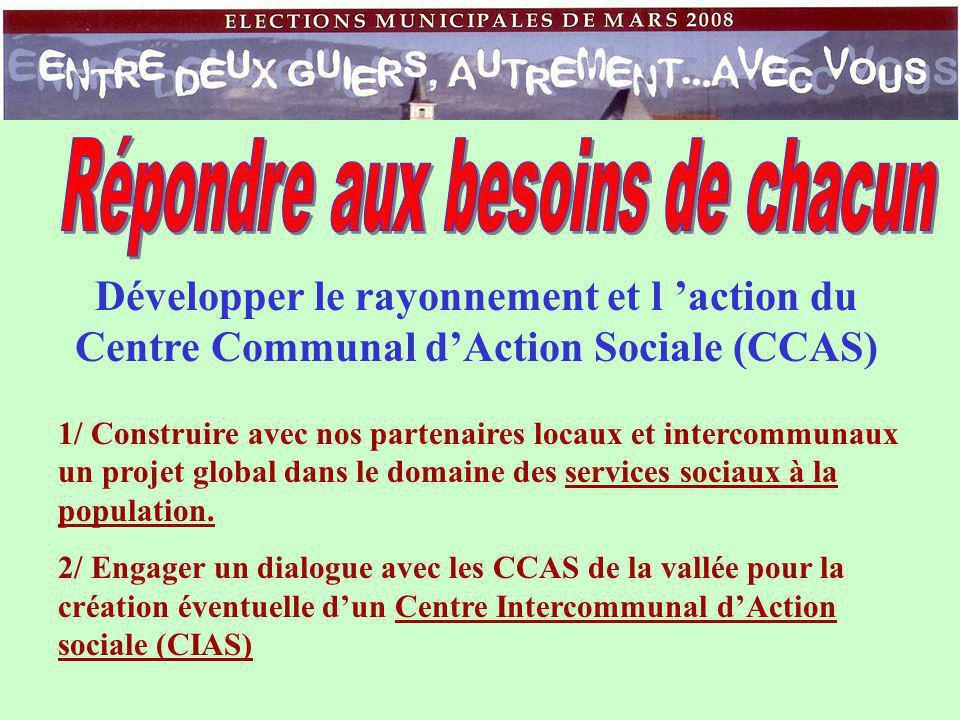 Développer le rayonnement et l 'action du Centre Communal d'Action Sociale (CCAS) 1/ Construire avec nos partenaires locaux et intercommunaux un projet global dans le domaine des services sociaux à la population.