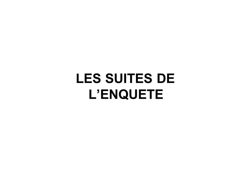 LES SUITES DE L'ENQUETE