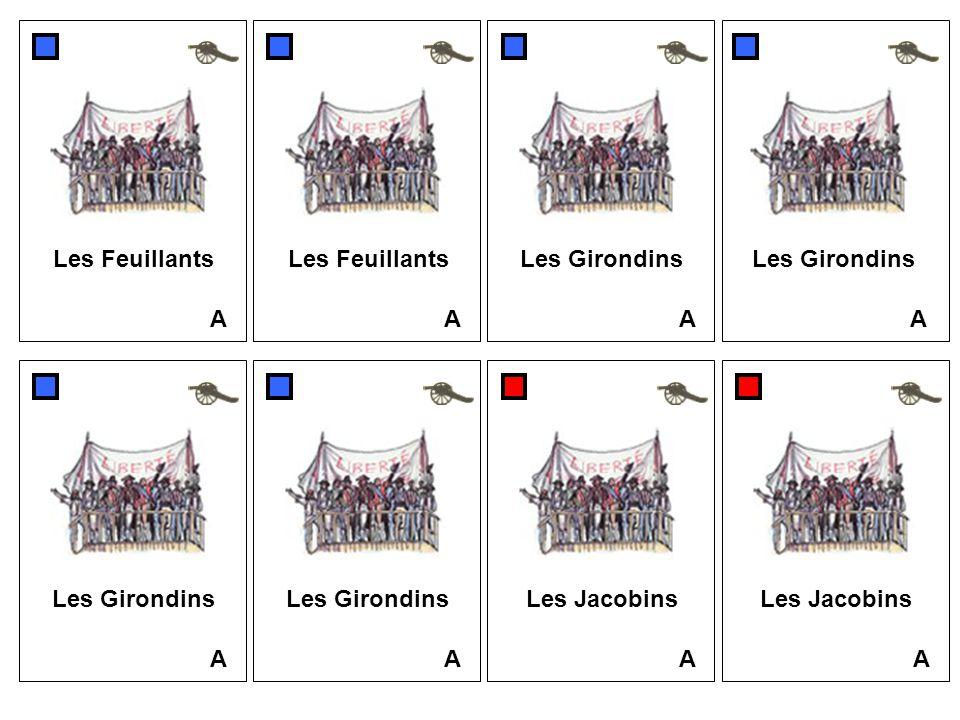 A Les Feuillants A A Les Girondins A A A A Les Jacobins A