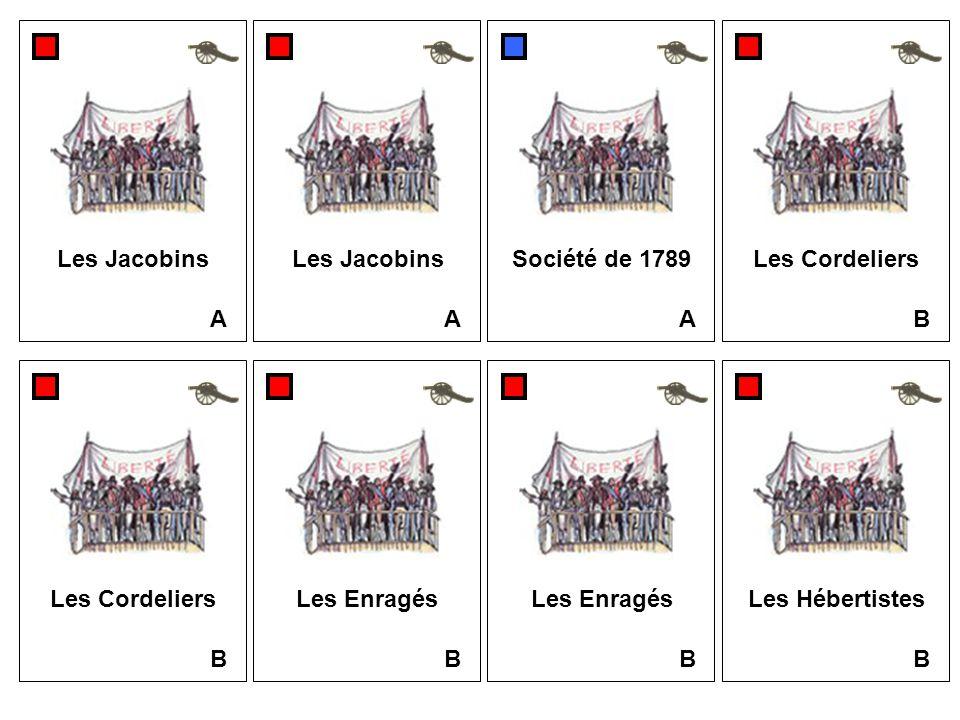 A A A Société de 1789 B Les Cordeliers B Les Enragés B B Les Cordeliers B Les Hébertistes