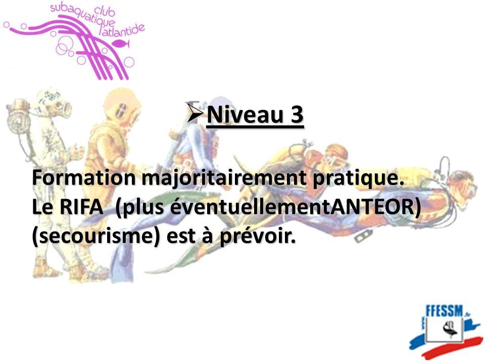  Niveau 3 Formation majoritairement pratique.