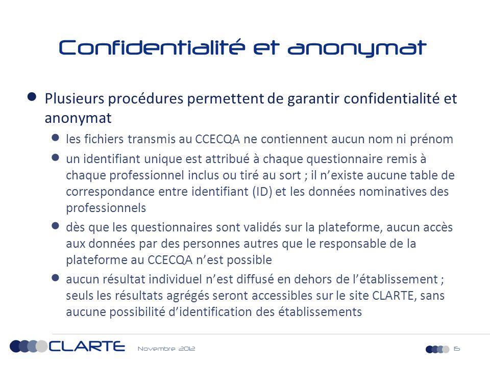 Confidentialité et anonymat  Plusieurs procédures permettent de garantir confidentialité et anonymat  les fichiers transmis au CCECQA ne contiennent