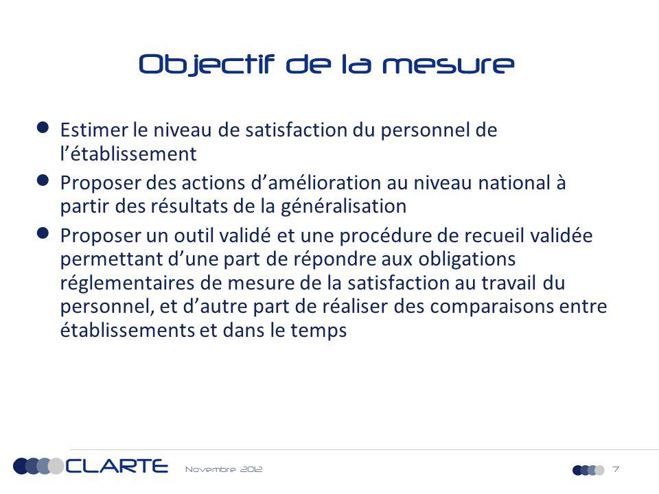 Novembre 20127 Objectif de la mesure  Estimer le niveau de satisfaction du personnel de l'établissement  Proposer des actions d'amélioration au nive