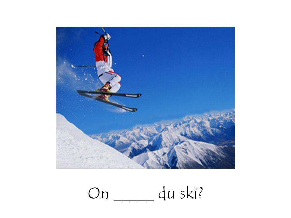 On _____ du ski