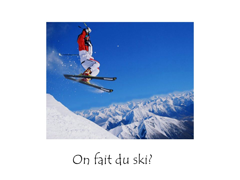 On fait du ski?