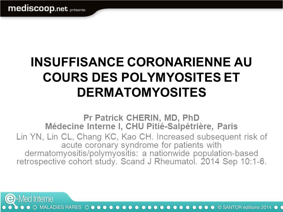 INSUFFISANCE CORONARIENNE AU COURS DES POLYMYOSITES ET DERMATOMYOSITES L'atteinte cardiaque au cours de la PM/DM : cause majeure de décès (15 à 55 %) (Dankó K et col.