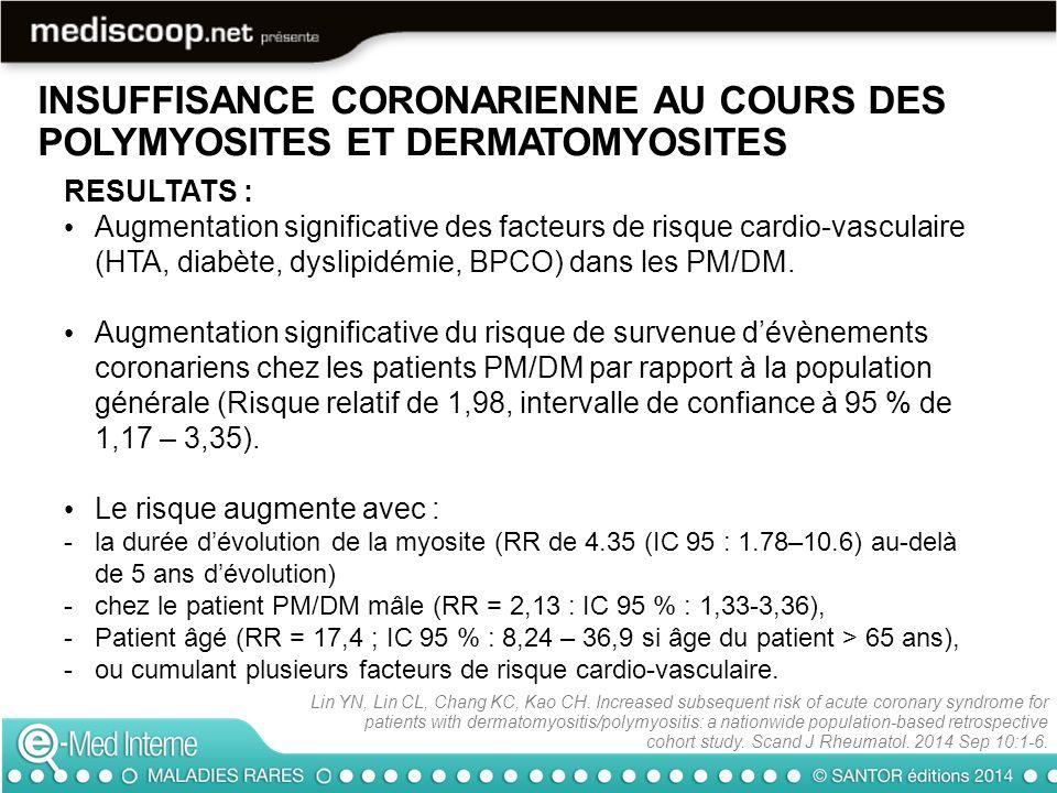 RESULTATS : Augmentation significative des facteurs de risque cardio-vasculaire (HTA, diabète, dyslipidémie, BPCO) dans les PM/DM. Augmentation signif