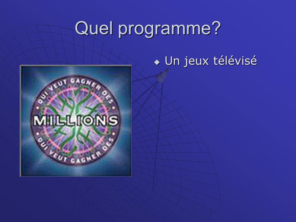 Quel programme  Un jeux télévisé