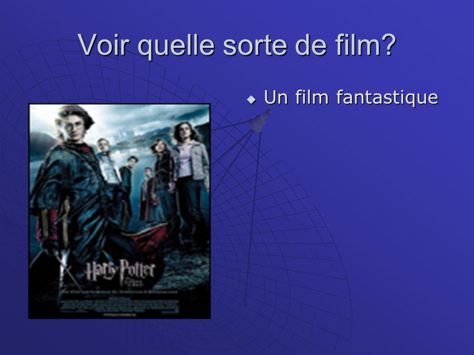 Quelle sorte de film?  Un film magique