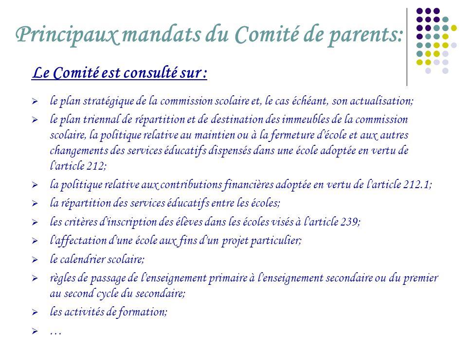 Principaux mandats du Comité de parents: Le Comité est consulté sur :  le plan stratégique de la commission scolaire et, le cas échéant, son actualis