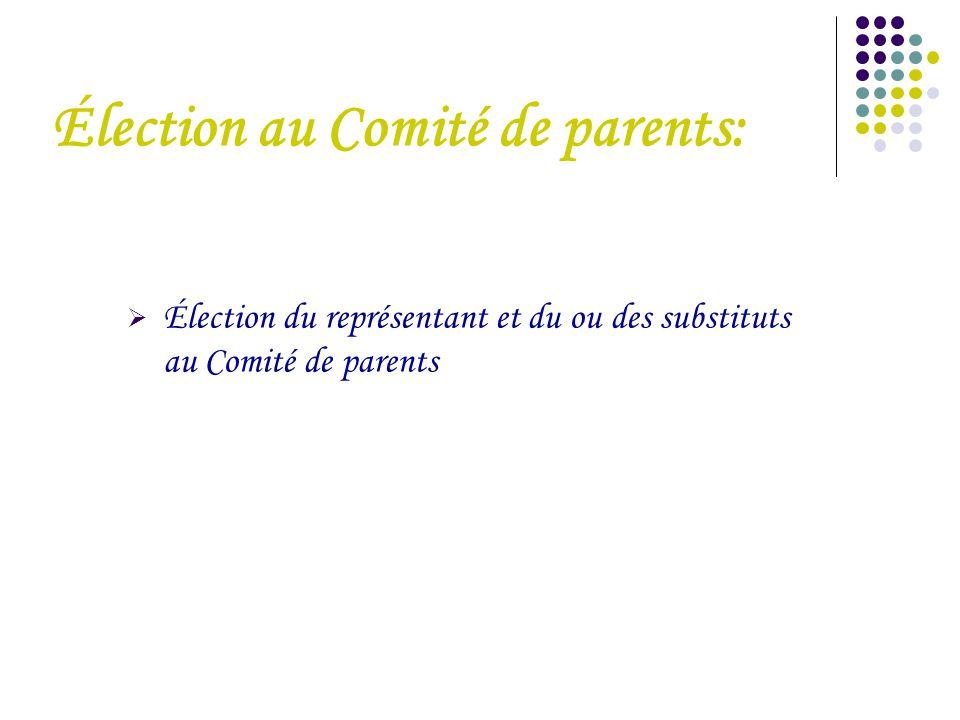 Élection au Comité de parents:  Élection du représentant et du ou des substituts au Comité de parents