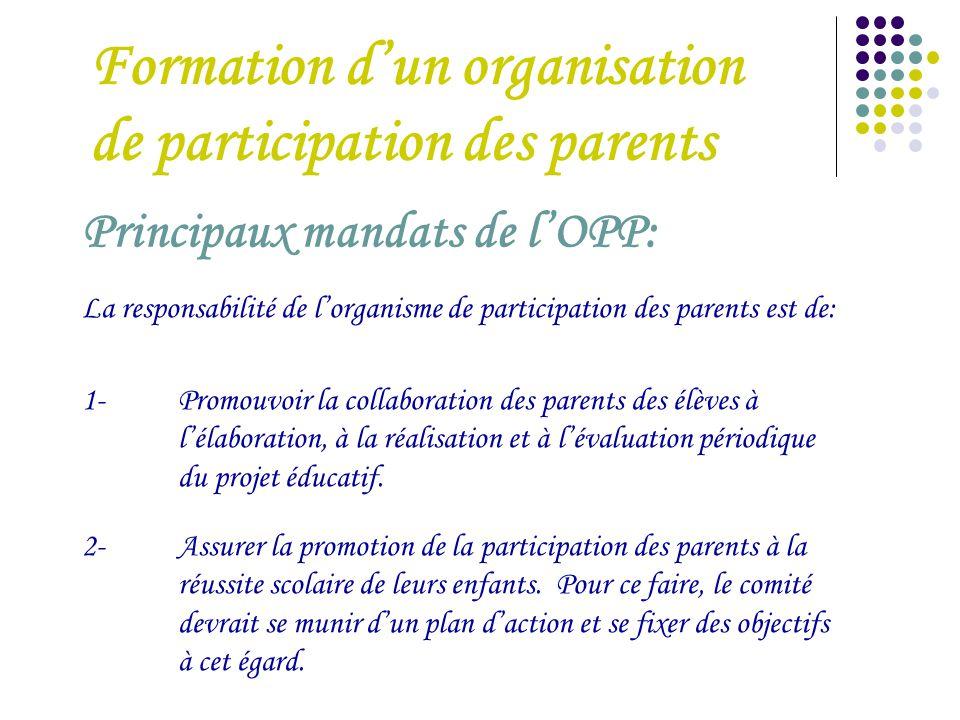 Formation d'un organisation de participation des parents La responsabilité de l'organisme de participation des parents est de: 1- Promouvoir la collab