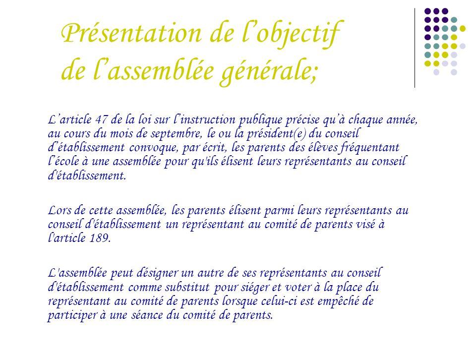 Présentation de l'objectif de l'assemblée générale; L'article 47 de la loi sur l'instruction publique précise qu'à chaque année, au cours du mois de s