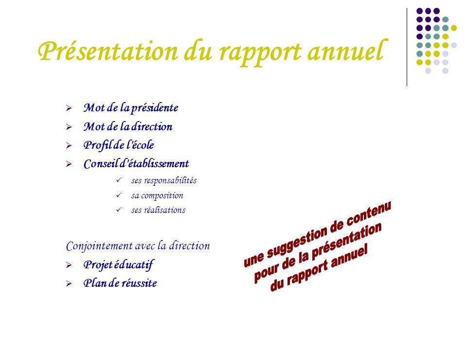 Présentation du rapport annuel  Mot de la présidente  Mot de la direction  Profil de l'école  Conseil d'établissement ses responsabilités sa compo