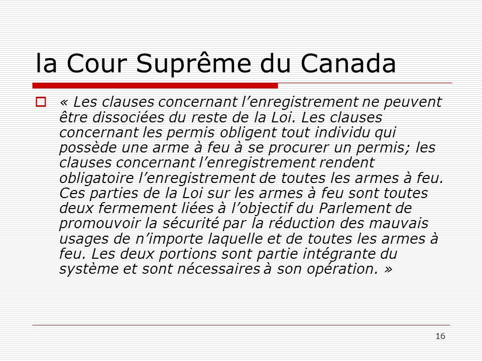 16 la Cour Suprême du Canada  « Les clauses concernant l'enregistrement ne peuvent être dissociées du reste de la Loi. Les clauses concernant les per
