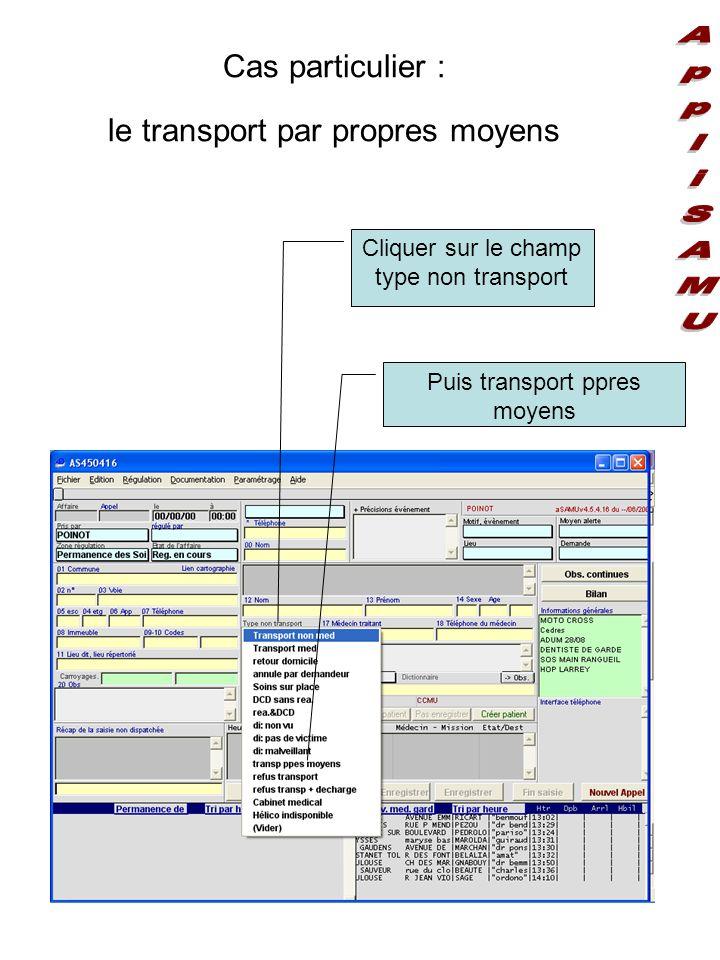 Cas particulier : le transport par propres moyens Cliquer sur le champ type non transport Puis transport ppres moyens