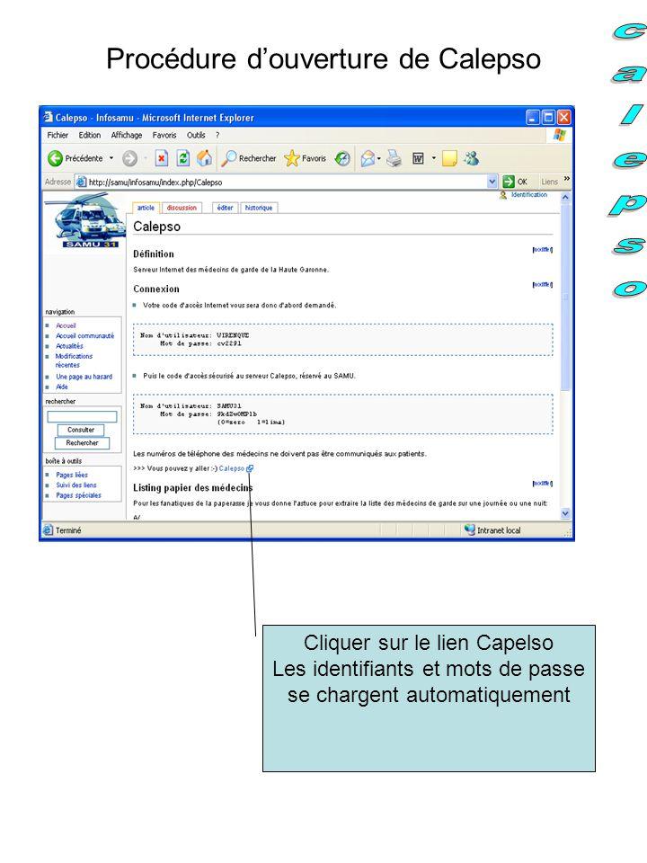 Procédure d'ouverture de Calepso Cliquer sur le lien Capelso Les identifiants et mots de passe se chargent automatiquement