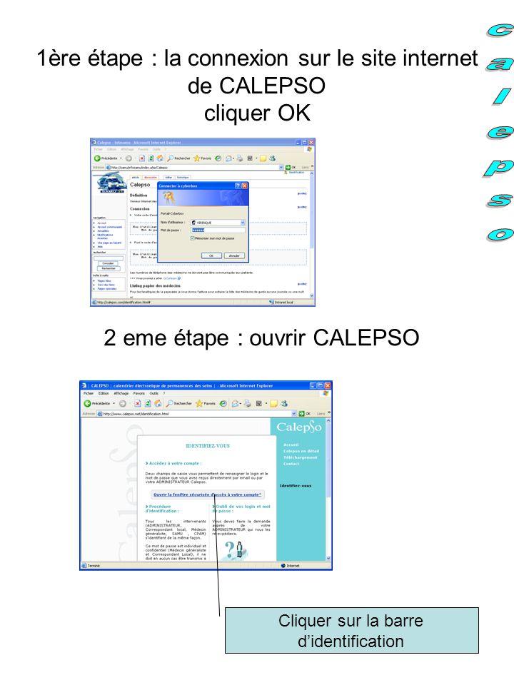 1ère étape : la connexion sur le site internet de CALEPSO cliquer OK 2 eme étape : ouvrir CALEPSO Cliquer sur la barre d'identification