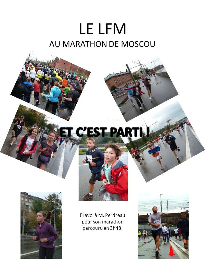 Bravo à M. Perdreau pour son marathon parcouru en 3h48.