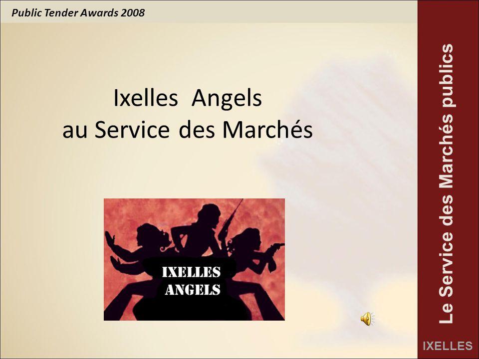 Public Tender Awards 2008 IXELLES Le Service des Marchés publics Ixelles Angels au Service des Marchés