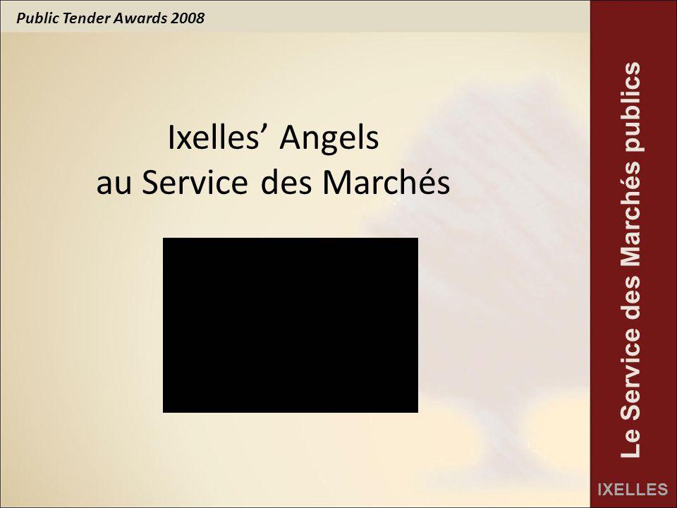 Public Tender Awards 2008 IXELLES Le Service des Marchés publics Nos missions Willy Decourty Bourgmestre d'Ixelles Jan Goovaerts Secrétaire communal