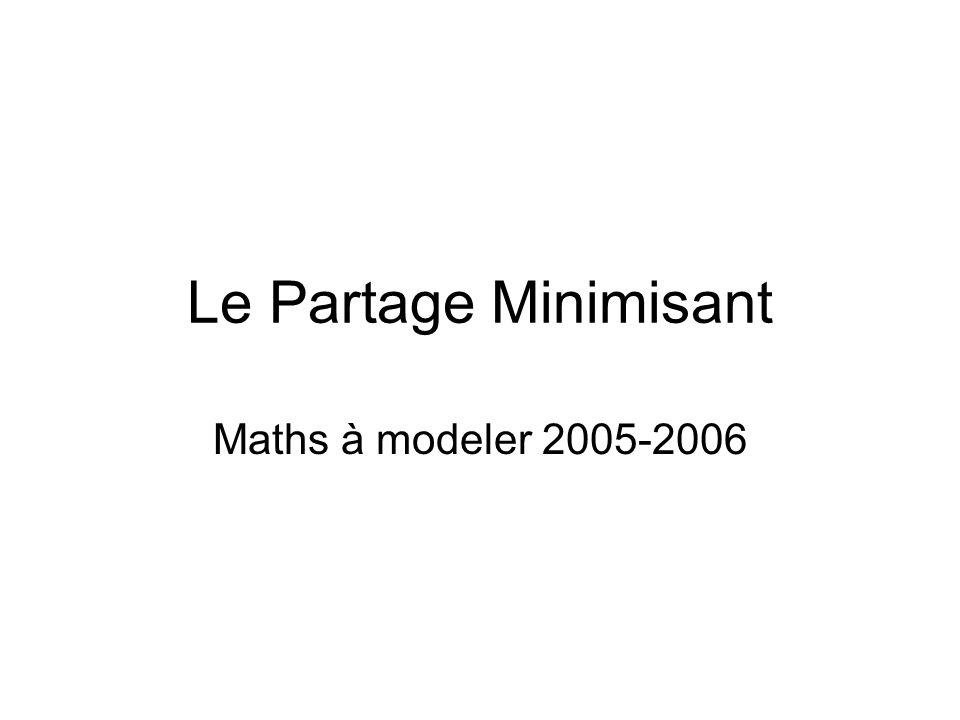 Le Partage Minimisant Maths à modeler 2005-2006
