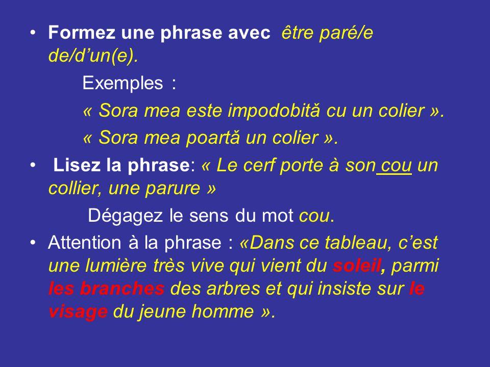 Formez une phrase avec être paré/e de/d'un(e).
