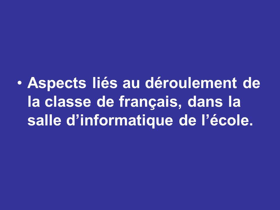 Aspects liés au déroulement de la classe de français, dans la salle d'informatique de l'école.
