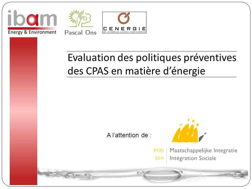 Evaluation des politiques préventives des CPAS en matière d'énergie 1 1 A l'attention de :