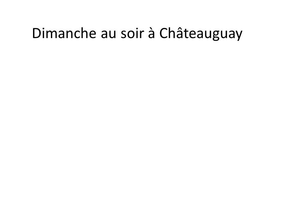 Dimanche au soir à Châteauguay