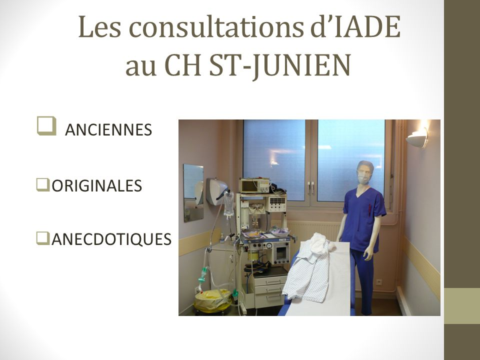 Les consultations d'IADE au CH ST-JUNIEN  ANCIENNES  ORIGINALES  ANECDOTIQUES