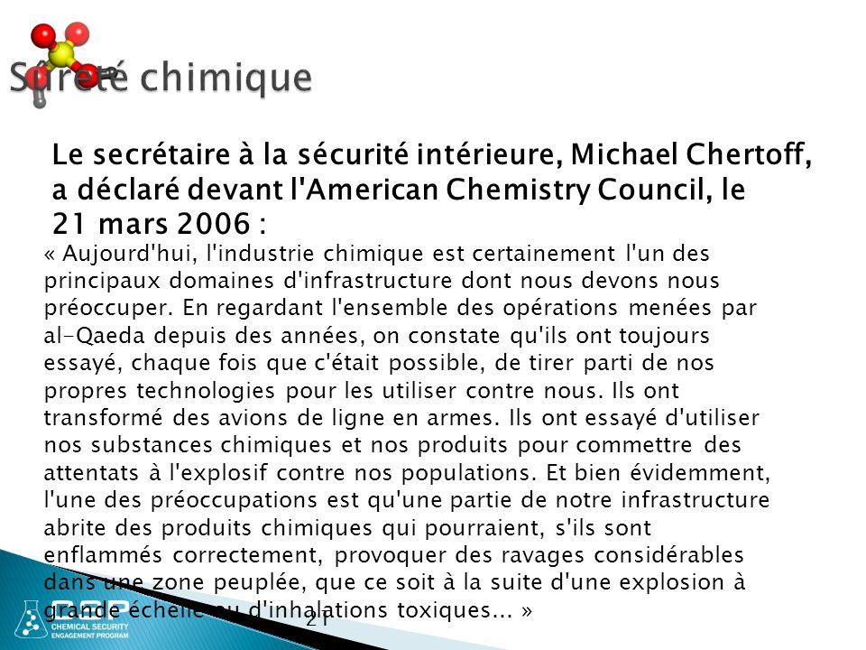 21 Sûreté chimique « Aujourd hui, l industrie chimique est certainement l un des principaux domaines d infrastructure dont nous devons nous préoccuper.