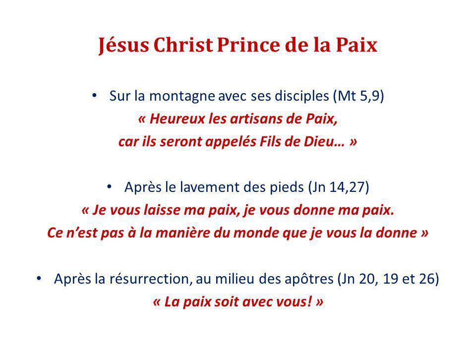 Jésus Christ Prince de la Paix Sur la montagne avec ses disciples (Mt 5,9) « Heureux les artisans de Paix, car ils seront appelés Fils de Dieu… » Aprè