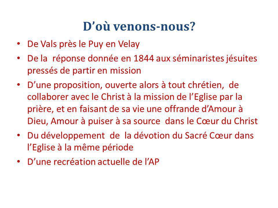 D'où venons-nous? De Vals près le Puy en Velay De la réponse donnée en 1844 aux séminaristes jésuites pressés de partir en mission D'une proposition,