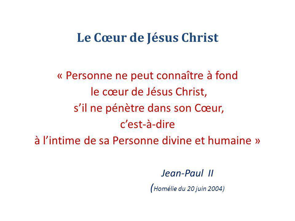 Le Cœur de Jésus Christ « Personne ne peut connaître à fond le cœur de Jésus Christ, s'il ne pénètre dans son Cœur, c'est-à-dire à l'intime de sa Pers