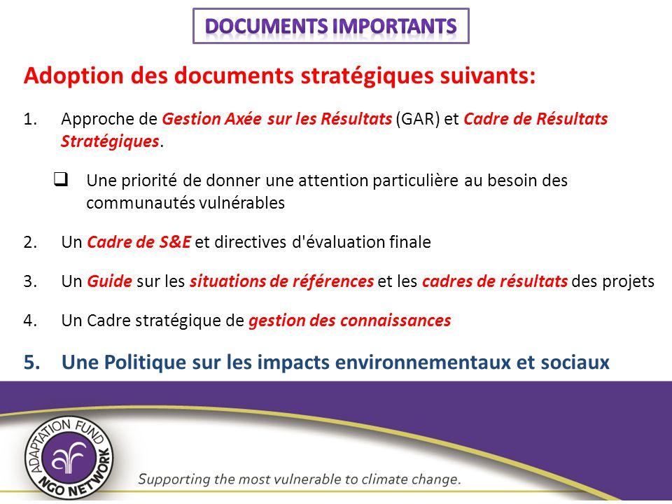 Adoption des documents stratégiques suivants: 1.Approche de Gestion Axée sur les Résultats (GAR) et Cadre de Résultats Stratégiques.  Une priorité de