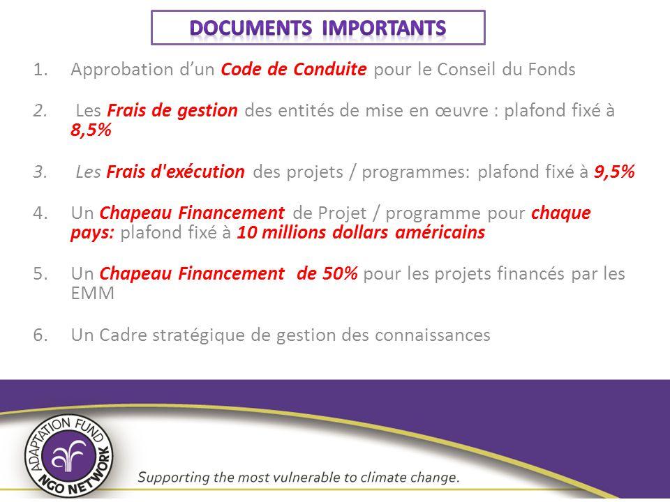 1.Approbation d'un Code de Conduite pour le Conseil du Fonds 2. Les Frais de gestion des entités de mise en œuvre : plafond fixé à 8,5% 3. Les Frais d