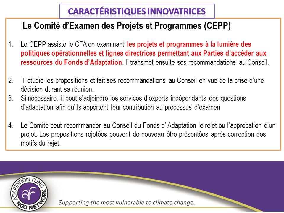 Le Comité d'Examen des Projets et Programmes (CEPP) 1.Le CEPP assiste le CFA en examinant les projets et programmes à la lumière des politiques opérat