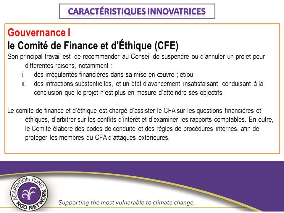Gouvernance I le Comité de Finance et d'Éthique (CFE) Son principal travail est de recommander au Conseil de suspendre ou d'annuler un projet pour dif