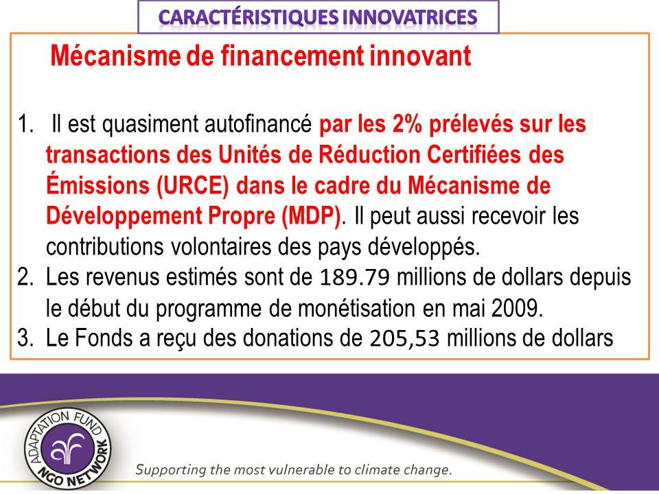 Mécanisme de financement innovant 1. Il est quasiment autofinancé par les 2% prélevés sur les transactions des Unités de Réduction Certifiées des Émis
