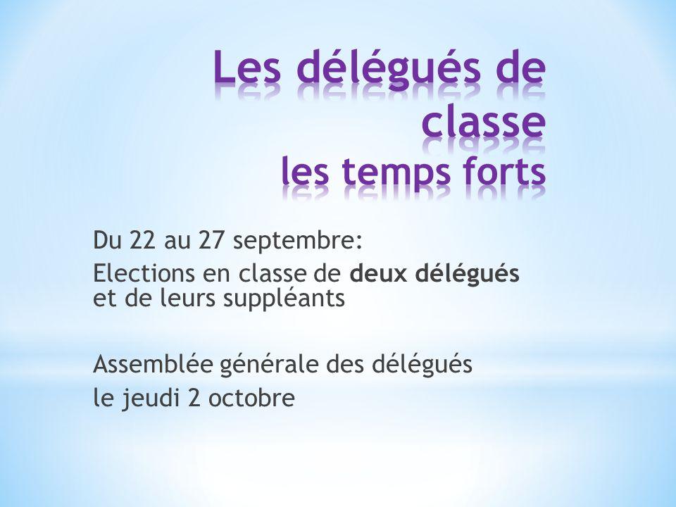 Du 22 au 27 septembre: Elections en classe de deux délégués et de leurs suppléants Assemblée générale des délégués le jeudi 2 octobre