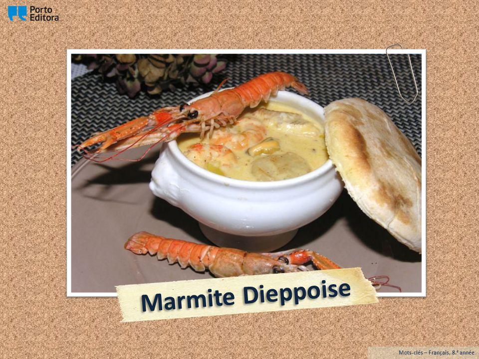 La marmite dieppoise est une spécialité culinaire de Normandie.