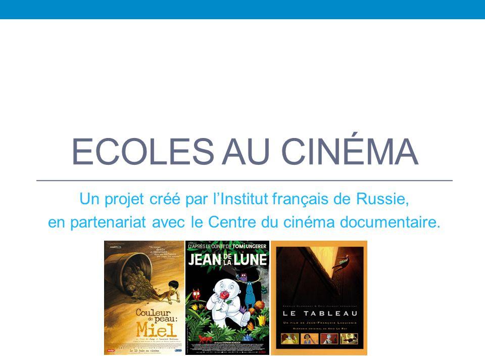 ECOLES AU CINÉMA Un projet créé par l'Institut français de Russie, en partenariat avec le Centre du cinéma documentaire.