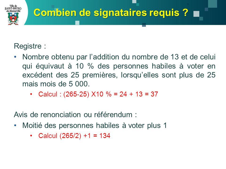 Registre : Nombre obtenu par l'addition du nombre de 13 et de celui qui équivaut à 10 % des personnes habiles à voter en excédent des 25 premières, lorsqu'elles sont plus de 25 mais mois de 5 000.