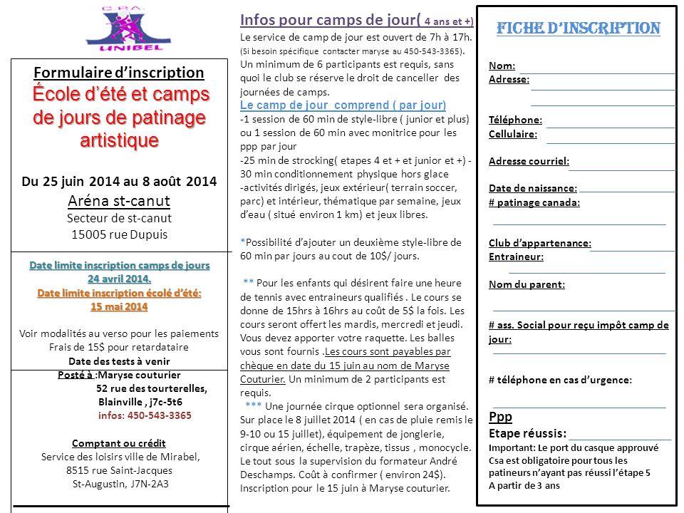Formulaire d'inscription École d'été et camps de jours de patinage artistique École d'été et camps de jours de patinage artistique Du 25 juin 2014 au