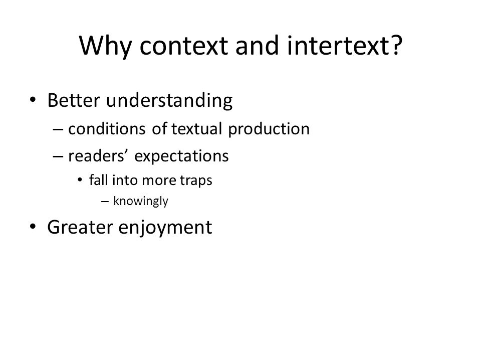 Why context and intertext.