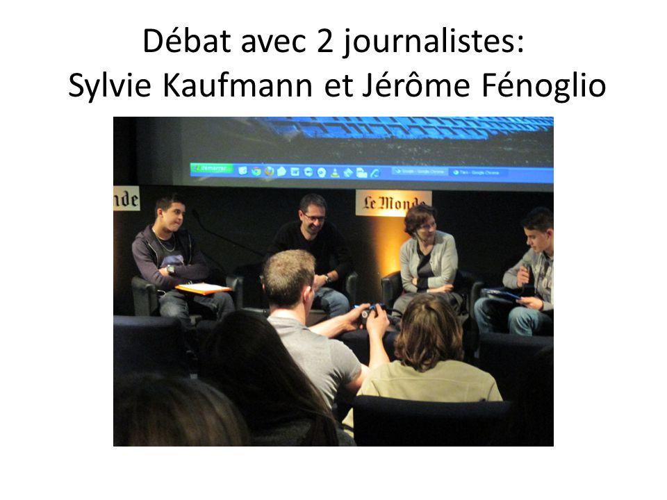Débat avec 2 journalistes: Sylvie Kaufmann et Jérôme Fénoglio