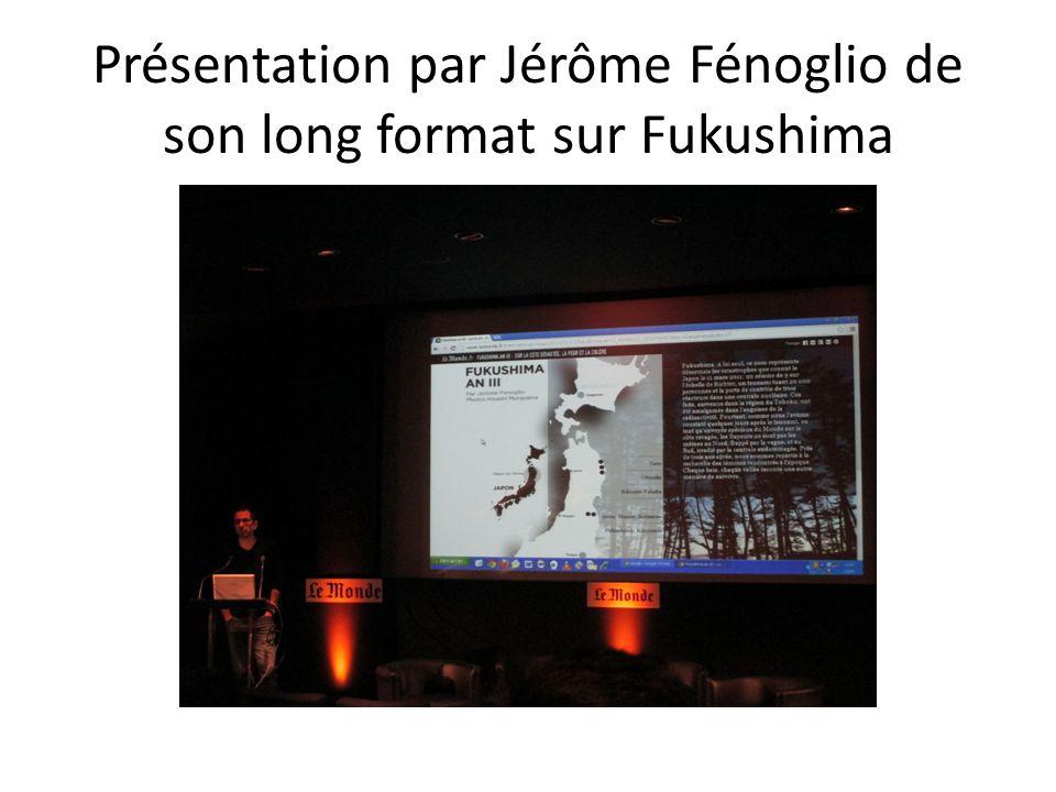 Présentation par Jérôme Fénoglio de son long format sur Fukushima
