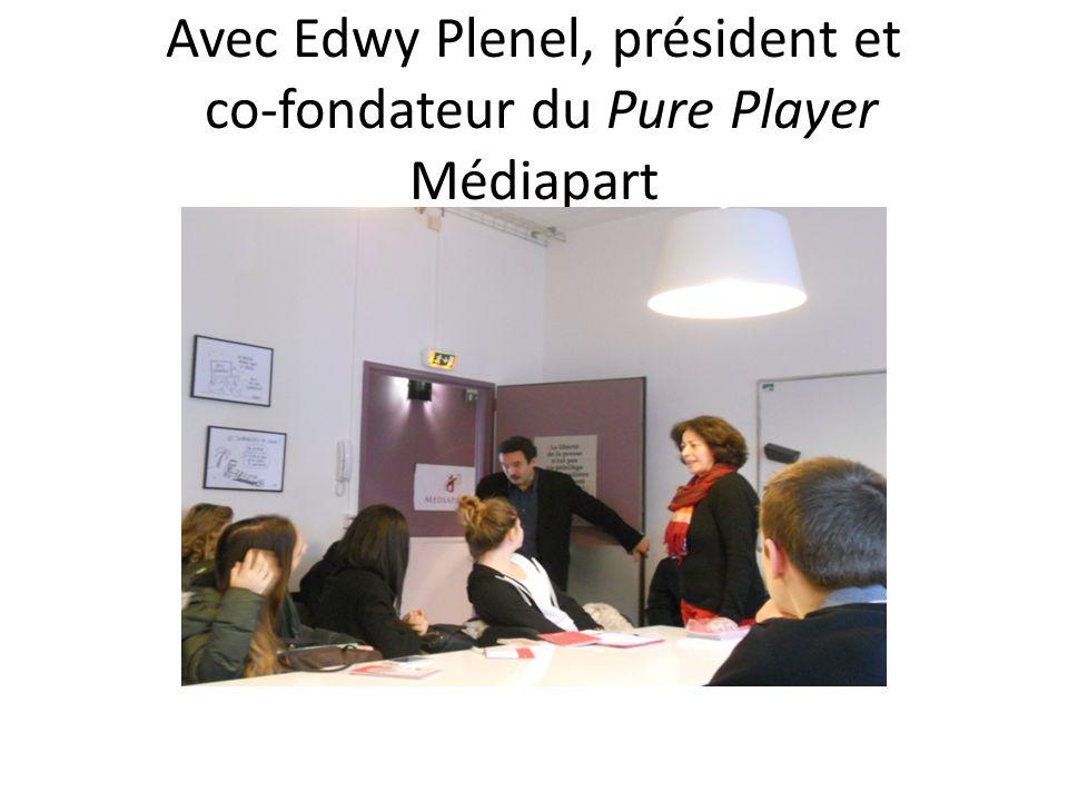 Avec Edwy Plenel, président et co-fondateur du Pure Player Médiapart